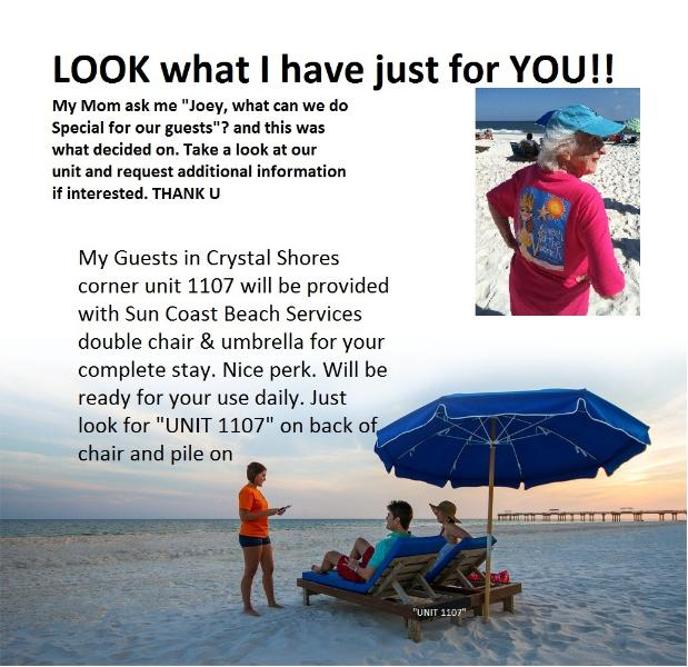 LOOK what I have just for YOU. A Sun Coast Beach services double chair and umbrella reseverved for you every day. ENJOY - CRYSTAL SHORES, SPECIAL APRIL $988 7days total - Gulf Shores - rentals