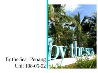 108 By the Sea, Batu Ferringhi, Penang - Batu Ferringhi vacation rentals