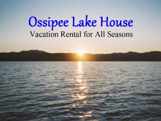 Ossipee Lake House -- All Seasons Vacations - Ossipee vacation rentals